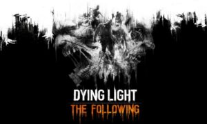 Dying Light The Following Free Download PC Game